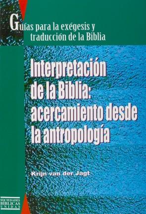 Guía para la exégesis y traducción de la Biblia. Interpretación de la Biblia: acercamiento desde la antropología