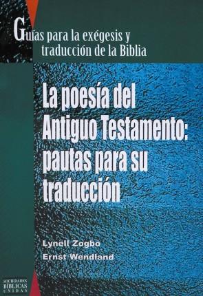 Guía para la exégesis y traducción de la Biblia. La poesía del Antiguo Testamento: pautas para su traducción